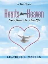 Hearts from Heaven : Love from the Afterlife by Leatrice L. Marson (2014,...