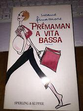 PREMAMAN A VITA BASSA SUZANNE FINNAMORE Sperling & Kupfer 1^ed 2005 bross OTTIMO