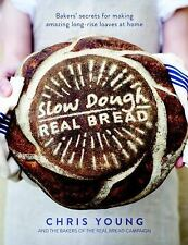 Slow Dough: Real Bread : Bakers' Secrets for Making Amazing Long-Rise Loaves...