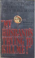 My Husband's Trying to Kill Me! by Jim Schutze (1993, Paperback)
