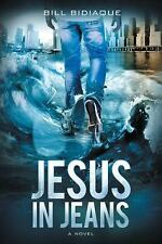 Jesus in Jeans by Bill Bidiaque (2015, Paperback)