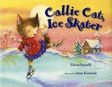 Callie Cat, Ice Skater, Spinelli, Eileen, Very Good Book