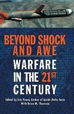 Beyond Shock and Awe: Warfare in the 21st Century Haney, Eric L., Thomsen, Bria