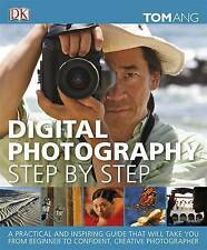 Digital Photography Step by Step by Tom Ang (Hardback, 2011)