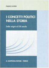 Livorsi, I CONCETTI NELLA STORIA, Giappichelli 2008 dalle origini al XXI secolo