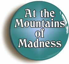 AT THE MOUNTAINS OF MADNESS BADGE BUTTON PIN (1inch/25mm) HP LOVECRAFT CTHULHU