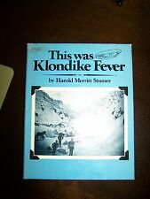 Alaska Gold Rush - This Was Klondike Fever - Stumer - Best Vintage Photos 1978