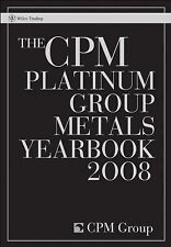 The CPM Platinum Group Metals Yearbook 2008 (Wiley Trading)