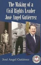 The Making Of A Civil Rights Leader (Hispanic Civil Rights) by Jose Angel Gutie