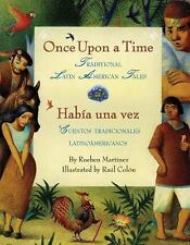 Once Upon a Time/Habia una vez: Traditional Latin American Tales/ Cuentos tradic