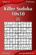 Killer Sudoku Ser.: Killer Sudoku 10x10 - Hard - Volume 10 - 270 Puzzles by...