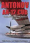 Antonov AN-12 Cub: Tactical Transport and Special Missions (Crowood Aviation Ser