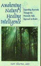 Awakening Nature's Healing Intelligence Ayurveda Maharis VEDIC HARI SHARMA, MD