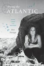 Rowing the Atlantic : Lessons Learned on the Open Ocean by Roz Savage (2009,...