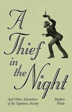 A Thief in the Night : And Other Adventures of the Septimus Society by...