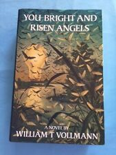 YOU BRIGHT AND RISEN ANGELS - SIGNED FIRST EDITION BY WILLIAM T. VOLLMANN