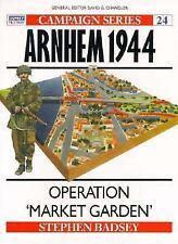 Arnheim, 1944: Operation Market Garden (Osprey Military Campaign S.) by Stephen