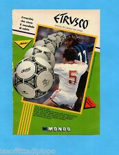 TOP990-PUBBLICITA'/ADVERTISING-1990- MONDO - ETRUSCO PALLONE UFF. ITALIA 90
