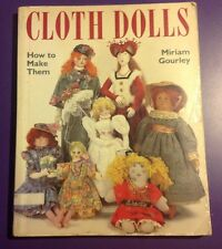 Cloth Dolls : How to Make Them by Miriam Gourley (1991, Paperback)