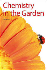 Chemistry in the Garden, James R. Hanson, New Condition