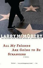 All My Friends Are Going to Be Strangers : A Novel by Larry McMurtry