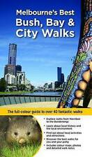 Melbourne's Best Bay, Park and City Walks: Full-colour Guide to Over 40 Walks.
