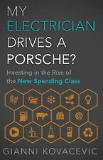 My Electrician Drives a Porsche? : Investing in the Rise of the New Spending...