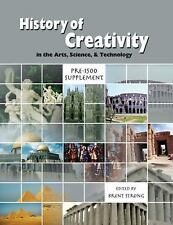 The History of Creativity in the Arts, Science and Technology: Pre-1500 Suppleme
