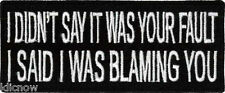 """I Said I Was Blaming You Embroidered Patch 10cm x 4cm (4"""" X 1 1/2"""")"""