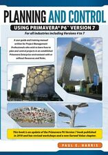 Planning & Control Using Primavera P6 Version 7 - For All Industries Including .