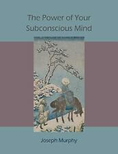 The Power of Your Subconscious Mind by Joseph Murphy (2009, Paperback)