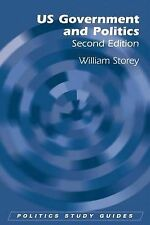 [ US GOVERNMENT AND POLITICS BY STOREY, WILLIAM](AUTHOR)PAPERBACK, Storey, Willi