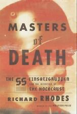 Masters of Death : The SS-Einsatzgruppen and the Invention of the Holocaust...