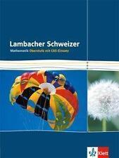 Lambacher Schweizer, Mathematik Oberstufe mit CAS-Einsatz, ISBN:9783127356113