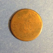 Vintage GAME MONEY-BREAK THE $100,000 BANK TOKEN