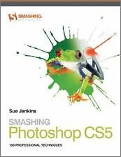 Smashing Photoshop CS5: 100 Professional Techniques Jenkins, Sue Paperback