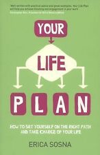 Your Life Plan : How to Set Yourself on the Right Path and Take Charge of...
