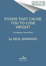 Foods That Cause You to Lose Weight : The Negative Calorie Effect by Neal...