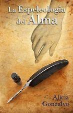 La Espeleología Del Alma by Alicia Gonzalvo (2014, Paperback)