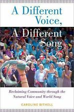 A Different Voice, a Different Song : Reclaiming Community Through the...