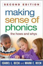 Making Sense of Phonics, Second Edition : The Hows and Whys by Isabel L. Beck an