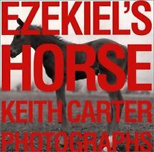 Ezekiel's Horse (Wittliff Gallery of Southwestern and Mexican Photography Serie
