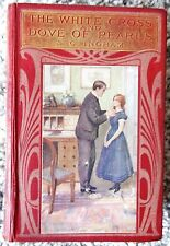 Collector's Antique Book. THE WHITE CROSS & DOVE OF PEARLS by S.C. Ingram 1909
