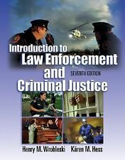 Introduction to Law Enforcement and Criminal Justice by Kären M. Hess and Henry…