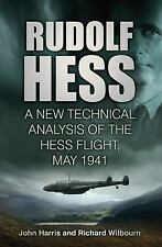 Rudolf Hess: The Last Word: A New Technical Analysis of the Hess Flight, May 194