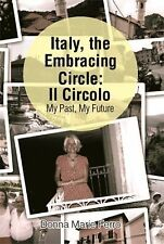 Italy, the Embracing Circle: il Circolo : My Past, My Future by Donna Marie...