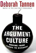 The Argument Culture: Moving from Debate to Dialogue, Tannen, Deborah, Good Cond