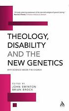 Theology, Disability and the New Genetics: Why Science Needs the Church,