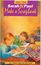 Derek Prime Sarah and Paul Make a Scrapbook: Discover About the Lord's Prayer Ve