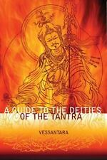 Meeting the Buddhas: A Guide to the Deities of the Tantra by Vessantara (2008...